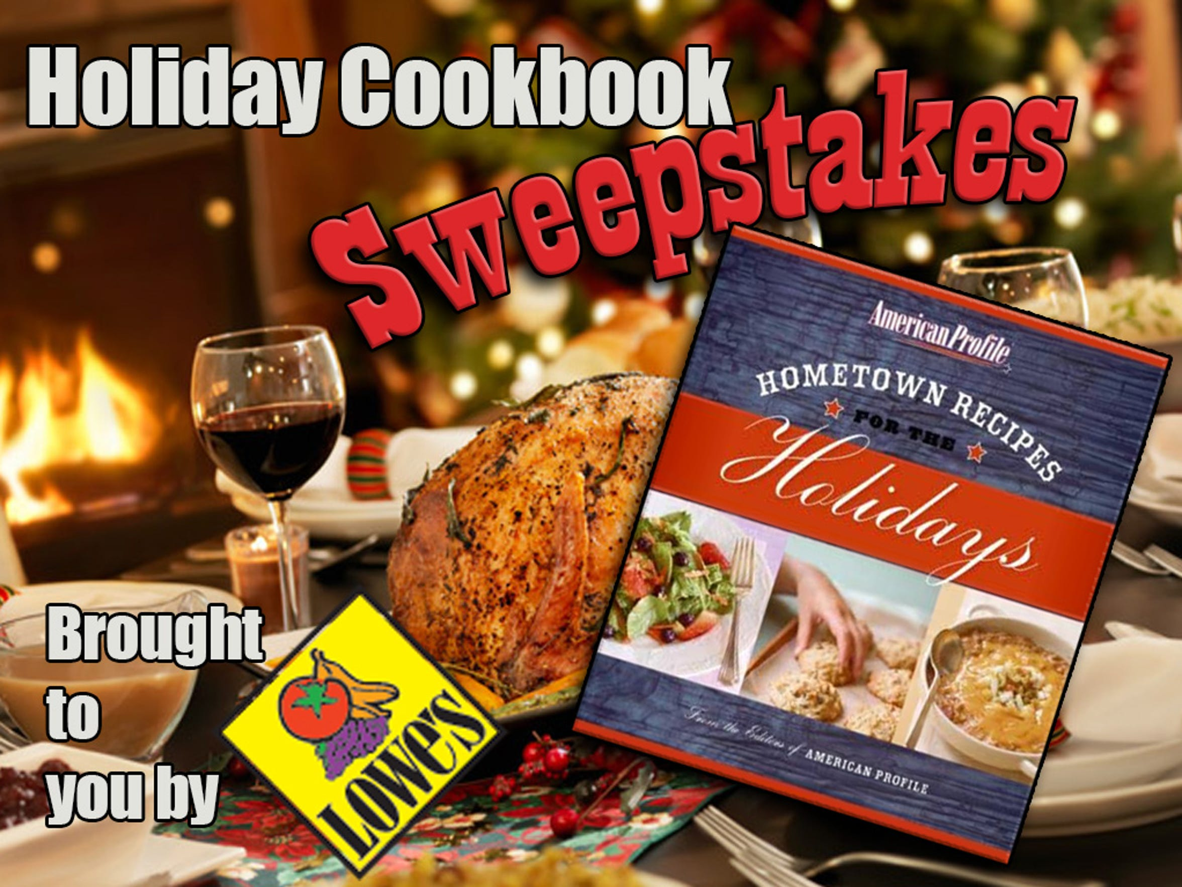 Holiday Cookbook Sweepstakes brought to you by Lowe's