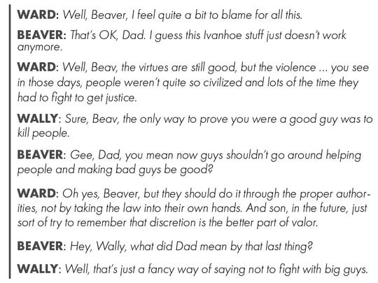 Dialogue from the iconic show, 'Leave It to Beaver,' where Ward tries to give The Beaver a parenting lesson and Wally has to explain what their father means to Beaver.