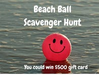 Beach Ball Scavenger Hunt: $500 Prize