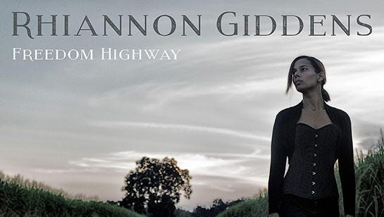 """""""Freedom Highway"""" is the second solo album by Rhiannon Giddens of Carolina Chocolate Drops."""
