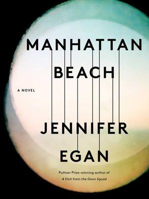 Manhattan Beach: A Novel. By Jennifer Egan. Scribner. 448 pages. $28.