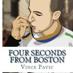 """""""Four Seconds from Boston"""" was written by Vince Pavic of Salisbury."""