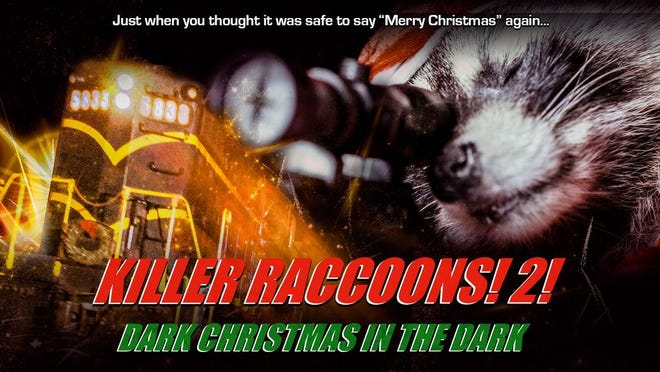"""Killer Raccoons! 2! Dark Christmas in the Dark"""