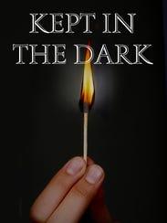 """Kept in the Dark,"" by J. Ronald M. York"