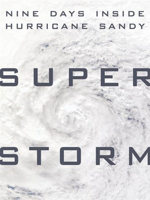 """This book cover image released by Dutton shows """"Superstorm: Nine Days Inside Hurricane Sandy,"""" by Kathryn Miles. (AP Photo/Dutton)"""