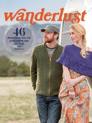"""Wanderlust"" is a new book of designs compiled by Tanis Gray. Every design uses a worsted-weight superwash merino yarn, Cascade Longwood, for easy care."