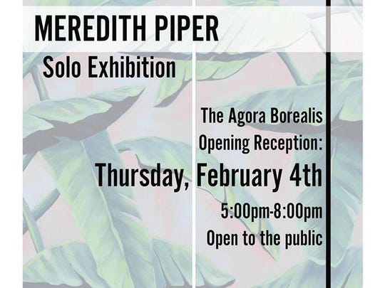 Talk with up-and-coming artist Meredith Piper at a reception celebrating her work Thursday and enjoy the works of dozens of other local artists, too.