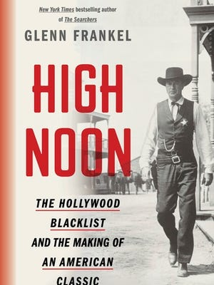 "This cover image released by Bloomsbury shows ""High Noon: The Hollywood Blacklist and the Making of an American Classic,"" by Glenn Frankel."