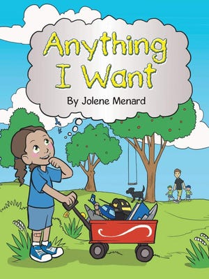 "New Bedford's Jolene Menard wrote her first children's book ""Anything I Want"" to inspire young girls to reach for their dreams."