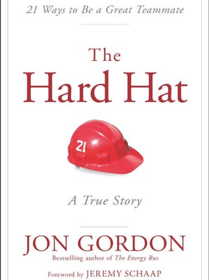 """""""The Hard Hat,"""" by Jon Gordon, published by Wiley & Sons, Inc."""