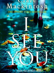 I See You. By Clare Mackintosh. Berkley. 384 pages.