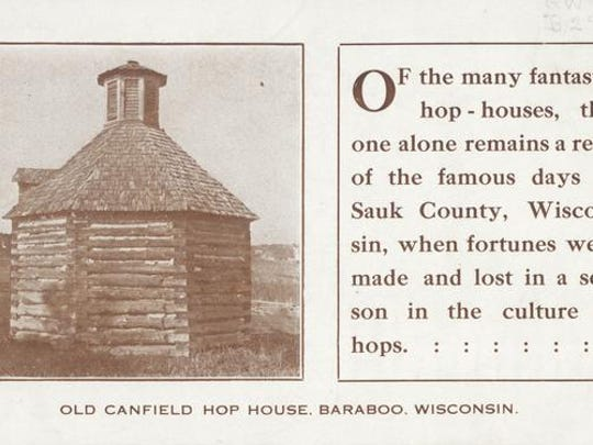 The Old Canfield Hop House, once located outside of Baraboo, Sauk County, which was a big hop producing area.
