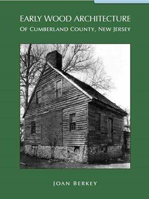"""Early Wood Architecture of Cumberland County, New Jersey"" by Joan Berkey."