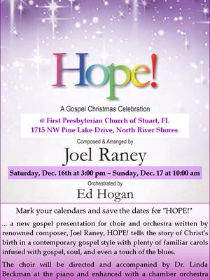 """First Presbyterian Church of Stuart will present its 2017 Christmas Cantata entitled """"HOPE!"""" onDec. 16 at 3 p.m. and Dec. 17 at 10 a.m."""
