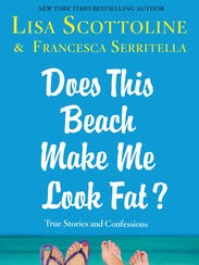 'Does This Beach Make Me Look Fat?' by Lisa Scottoline