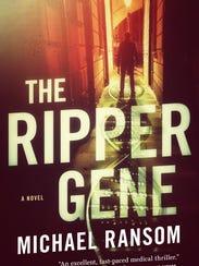 "In Michael Ransom's medical thriller, ""The Ripper Gene,"""