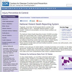 The National Violent Death Reporting System collects data on homicides and suicides including child maltreatment fatalities, domestic violence, intentional and unintentional firearm deaths and individuals killed by law enforcement in the line of duty, said Courtney Lenard, a CDC health communication specialist with the National Center for Injury Prevention and Control.