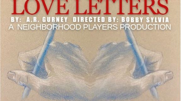 """Neighborhood Players presents """"Love Letters"""" by A. R. Gurney, Directed by Bobby Sylvia, Oct. 9, 10, 16 and Oct. 17 at 7 p.m."""