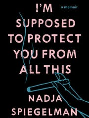 """""""I'm Supposed to Protect You from All This,"""" by Nadja"""