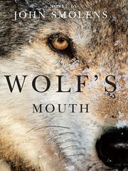 """Wolf's Mouth: A Novel"" by John Smolens (Michigan State University Press)"