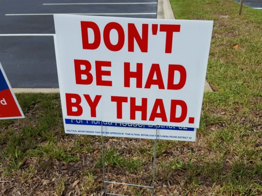 """Someone mounted this """"Don't Be Had By Thad."""" sign directly atop a Thad Altman campaign sign at a Sarno Road polling place in Melbourne."""