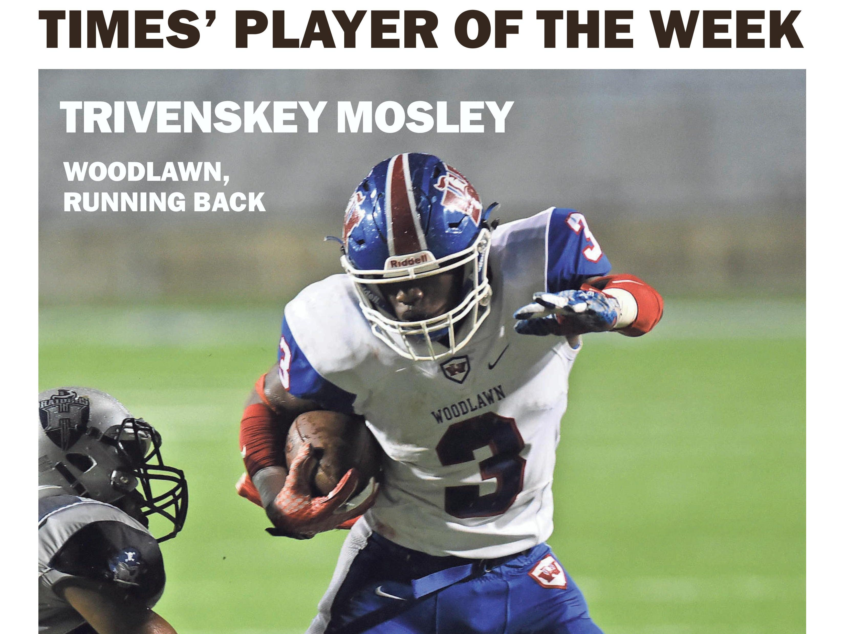 Woodlawn running back Trivenskey Mosley earned (Week 8) Player of the Week honors.