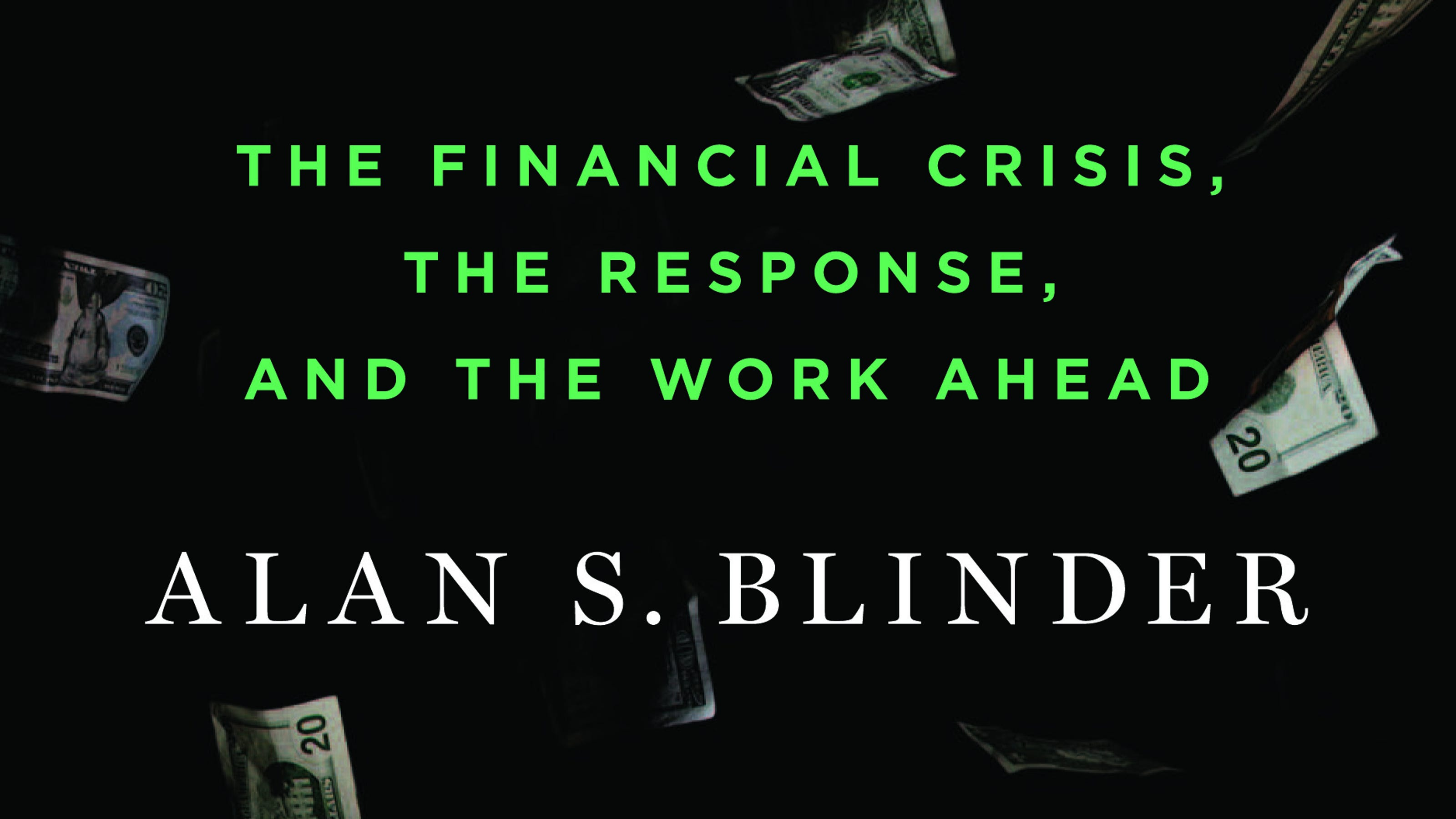 a review of the reading after the music stopped by alan blinder John lanchester, london review of books  alan s blinder, author of after the  music stopped: the financial crisis, the response, and the work ahead   fascinating anecdotes, the language is conversational, and the book is easy to  read.