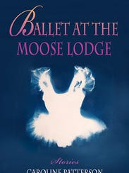 """Ballet at the Moose Lodge"" by Caroline Patterson"