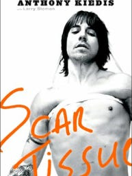 Anthony Kedis acts as a guide through the early 80s neo-punk rock scene in Los Angeles is his bio, Scar Tissue.