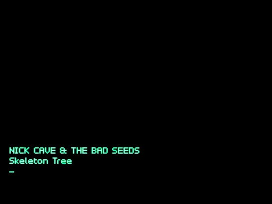 """Skeleton Tree"" by Nick Cave and the Bad Seeds."
