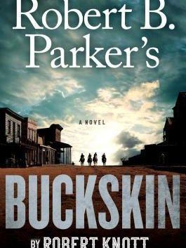 """""""Robert B. Parker's Buckskin"""" by Robert Knott"""