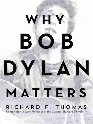 'Why Bob Dylan Matters' by Richard F. Thomas