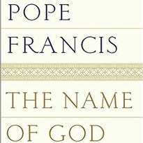 "'The Name of God is Mercy"", by Pope Francis."