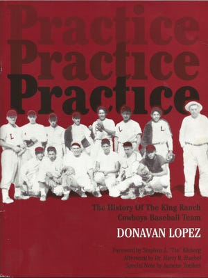"""""""Practice, Practice, Practice: The Story of the King Ranch Cowboys Baseball Team"""" by Donavan Lopez"""