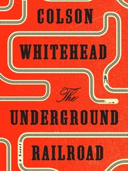 'The Underground Railroad' by Colson Whitehead.
