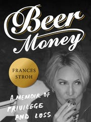 """Beer Money"" by Frances Stroh is set to release May"