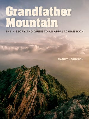 """Grandfather Mountain: The History and Guide to an Appalachian Icon,"" by Randy Johnson."