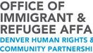 Office of Immigrant & Refugee Affairs Denver Human Rights and Community Partnerships