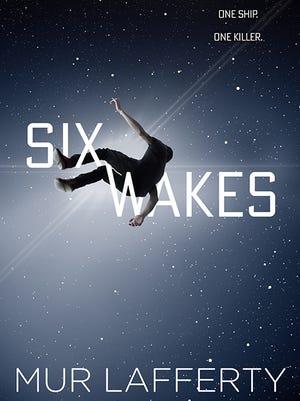 """""""Six Wakes"""" by Mur Lafferty"""