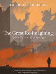 """The Great Re-Imagining"" by Theodore Richards."