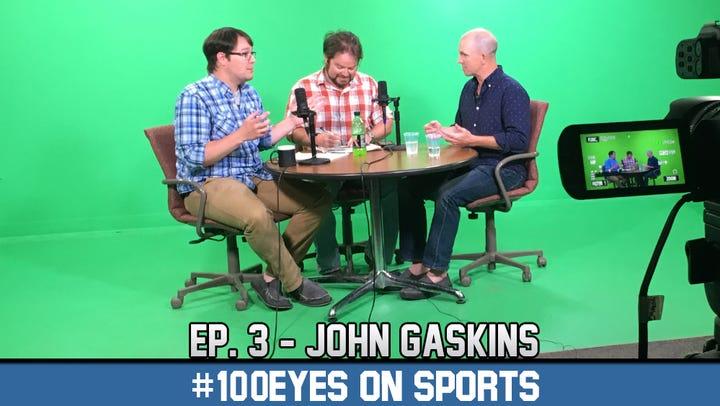 #100Eyes on Sports: Ep. 3, John Gaskins