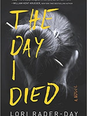 The Day I Died: A Novel. By Lori Rader-Day. William Morrow. 432 pages. $14.99.