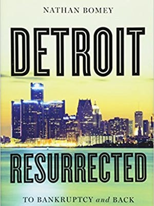 """Detroit Resurrected: To Bankruptcy and Back,"" by Nathan Bomey"