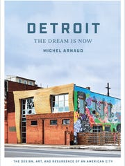 """""""Detroit: The Dream Is Now""""  (Abrams, $40) was published"""