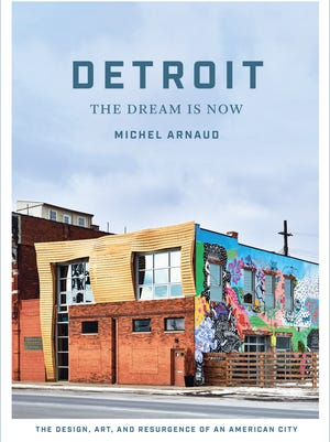 """Detroit: The Dream Is Now""  (Abrams, $40) was published this month."