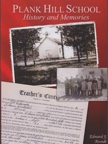 Plank Hill School: History and Memories written by Ed Arendt.