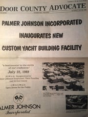 The opening of Palmer Johnson's yacht construction facility on Jefferson Street was celebrated July 22, 1989, with a open house and a special supplement to the Door County Advocate. The back page listed all 229 PJ employees, including 164 in Sturgeon Bay.
