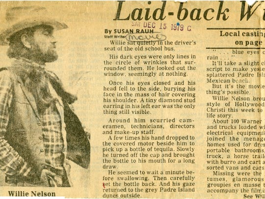 "A Dec. 15, 1979 clipping from the Corpus Christi Caller details how the bus in the Willie Nelson movie ""Honeysuckle Rose"" got stuck in some sand at Malaquite Beach at the Padre Island National Seashore during filming. Nelson helped push it out."