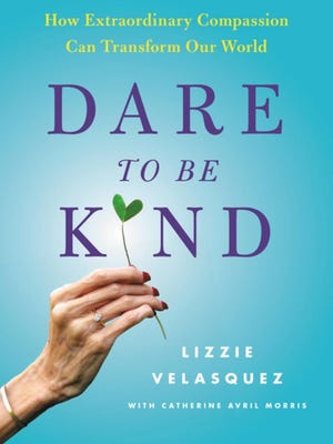 """""""Dare to be Kind"""" by Lizzie Velasquez."""