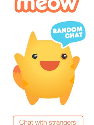 Meow is an app for chatting among strangers.